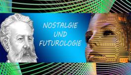 Nostalgie & Futurologie