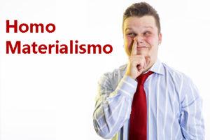 homo-materialismo